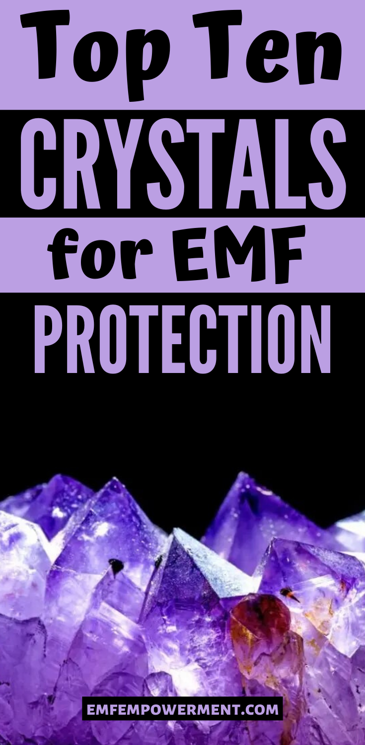Top Ten Crystals for EMF Protection