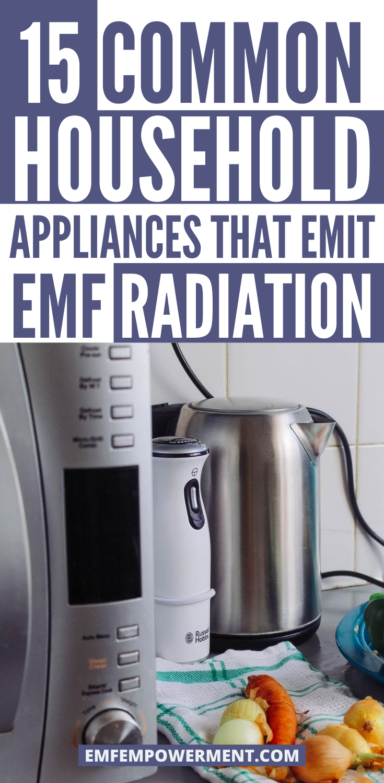 15 Common Household Appliances That Emit EMF Radiation
