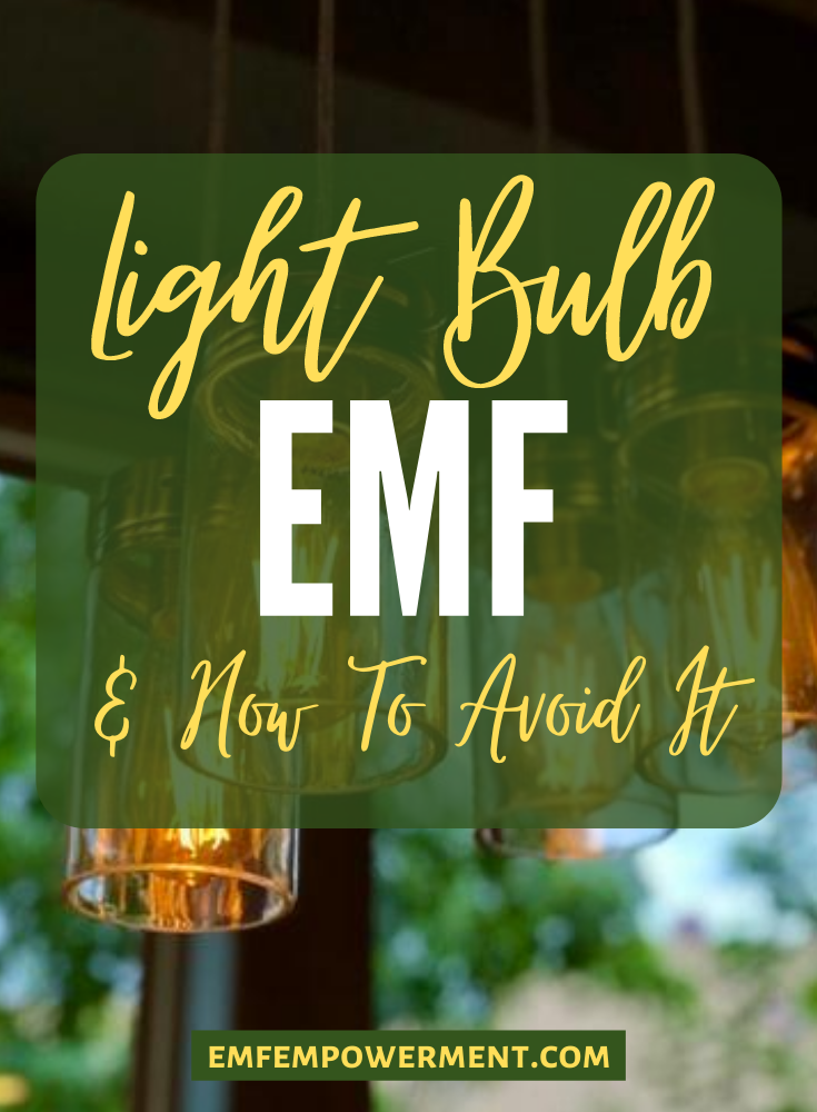 Light Bulb EMF Radiation: Everything You Need to Know