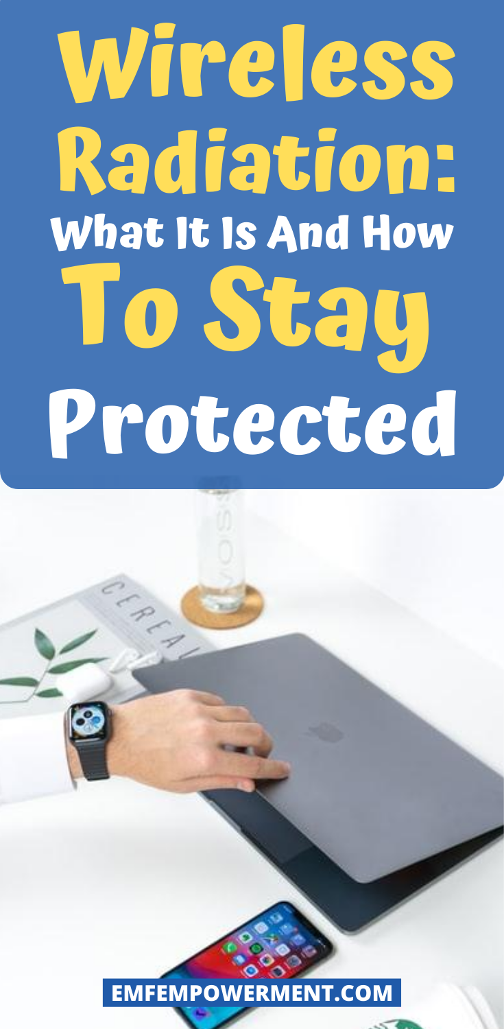 Wireless Radiation: What It Is And How To Stay Protected