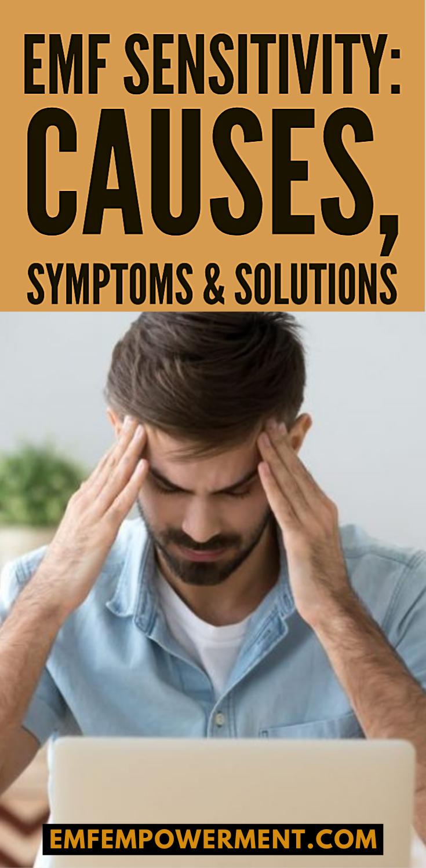 EMF Sensitivity: Causes, Symptoms & Solutions