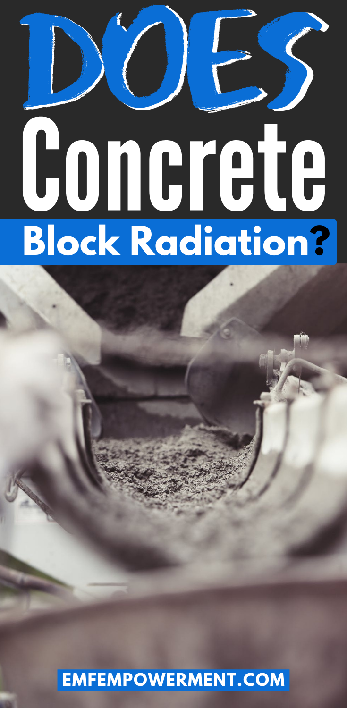 Does Concrete Block Radiation?